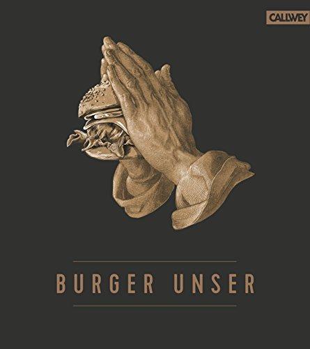 Burger Unser: Das Standardwerk für wahre Liebha