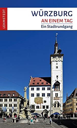 Würzburg an einem Tag: Ein Stadtrundga