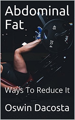 Abdominal Fat: Ways To Reduce It (belly burn Book 1) (English Edition)