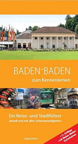Baden-Baden zum Kennenlernen: Ein Reise- und Stadtfüh