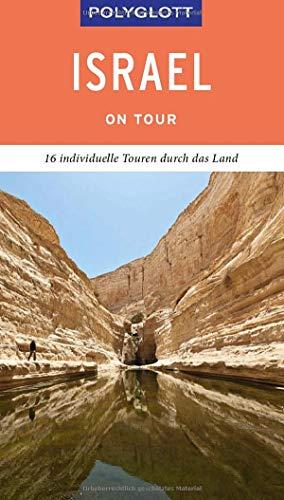 POLYGLOTT on tour Reiseführer Israel: 16 individuelle Touren durch das Land