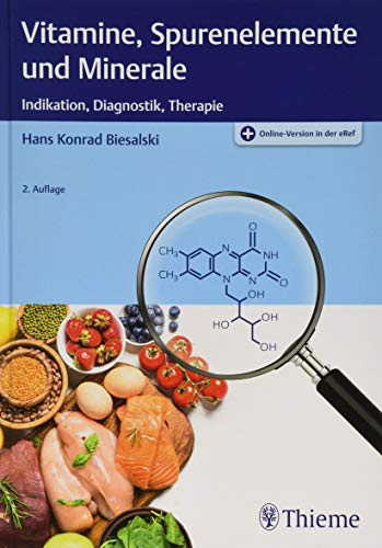 Vitamine, Spurenelemente und Minerale: Indikation, Diagnostik, Therapi