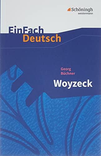 EinFach Deutsch Textausgaben: Georg Büchner: Woyzeck: Drama - Gymnasiale Oberstuf