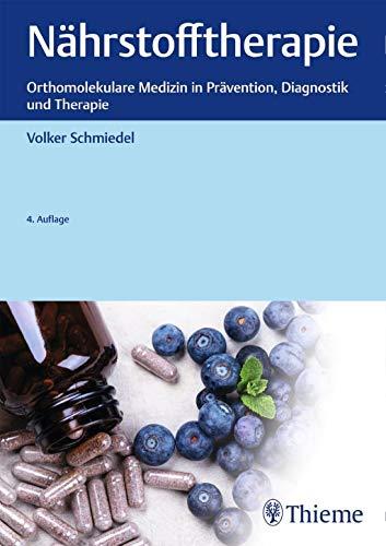 Nährstofftherapie: Orthomolekulare Medizin in Prävention, Diagnostik und Therapi