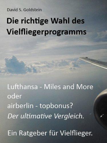 Die richtige Wahl des Vielfliegerprogramms. Lufthansa - Miles and More oder airberlin - topbonus? Der ultimative Vergleich. Ein Ratgeber für Vielflieger.