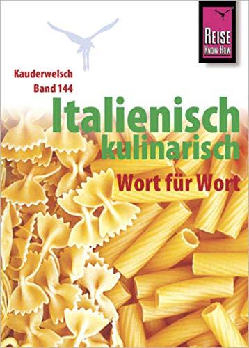 Kauderwelsch, Italienisch kulinarisch Wort für Wort: Kauderwelsch-Sprachführer von Reise Know-How