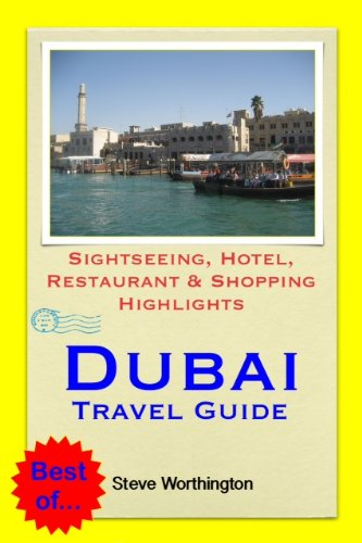 Dubai, United Arab Emirates Travel Guide - Sightseeing, Hotel, Restaurant & Shopping Highlights (Illustrated) (English Edition)