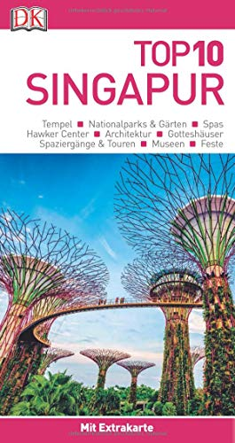 Top 10 Reiseführer Singapur: mit Extra-Karte und kulinarischem Sprachführer zum Herausnehm
