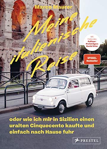 Meine italienische Reise: oder wie ich mir in Sizilien einen uralten Cinquecento kaufte und einfach nach Hause fuhr. - Spiegel Bestsell