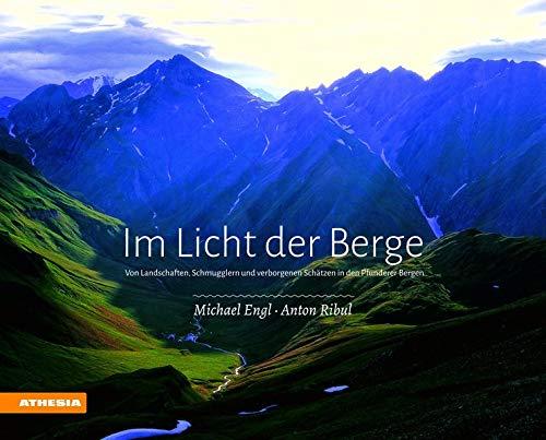 Im Licht der Berge: Von Landschaften, Schmugglern und verborgenen Schätzen in den Pfunderer B