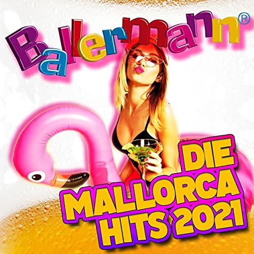 Ballermann: Die Mallorca Hits 2021 [Explicit]