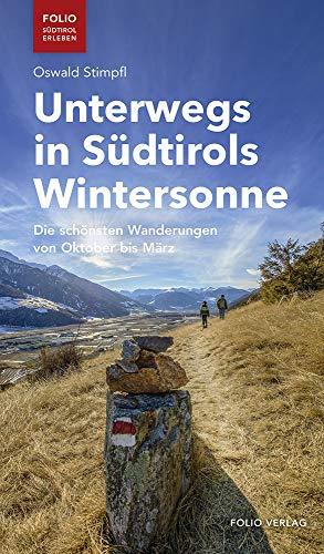 Unterwegs in Südtirols Wintersonne: Die schönsten Wanderungen von Oktober bis März ('Folio - Südtirol erleben')