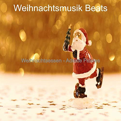 (Wir wünschen dir frohe Weihnachten) Weihnachtsess