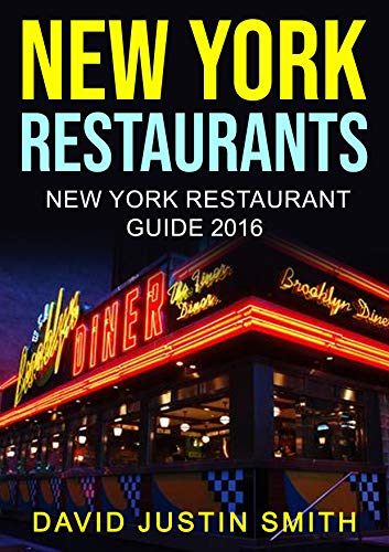 New York Restaurants:New York Restaurant Guide 2016(New York restaurants, New York restaurant cookbooks, New York restaurant guide, New York restaurant ... York restaurant directory) (English Edition)