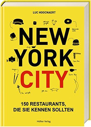 New York City: 150 Restaurants, die Sie kennen sollt