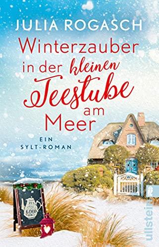 Winterzauber in der kleinen Teestube am Meer: Ein Sylt-Roman | Weihnachten, Sylt und Liebe - ein Roman zum Wegträumen zur schönsten Zeit des Jahres