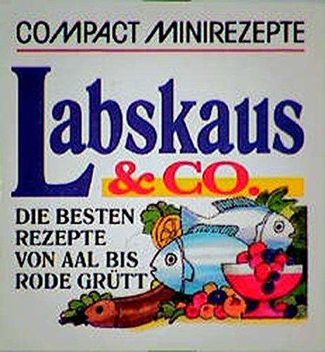 Labskaus & Co: Die besten Rezepte von Aal bis Rode Grütt