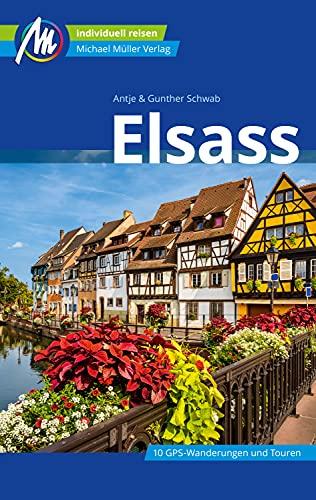 Elsass Reiseführer Michael Müller Verlag: Individuell reisen mit vielen praktischen Tipps. (MM-Reiseführer)