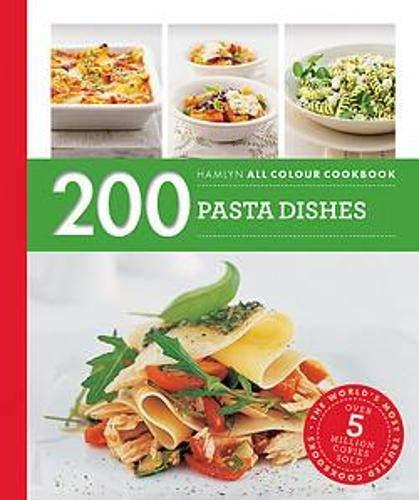 Hamlyn All Colour Cookery: 200 Pasta Dishes: Hamlyn All Colour Cookbook