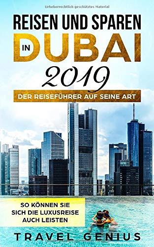 Reisen und Sparen in Dubai 2019 - Der Reiseführer auf seine Art | So können Sie sich die Luxusreise auch leist