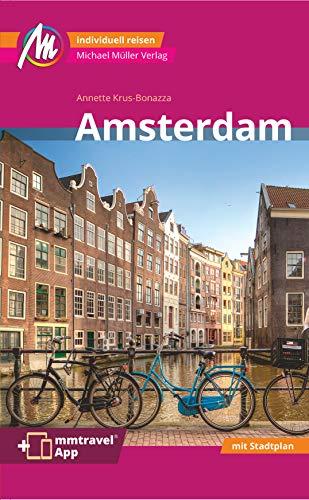 Amsterdam MM-City Reiseführer Michael Müller Verlag: Individuell reisen mit vielen praktischen Tipps. Inkl. Freischaltcode zur ausführlichen App mmtravel.com