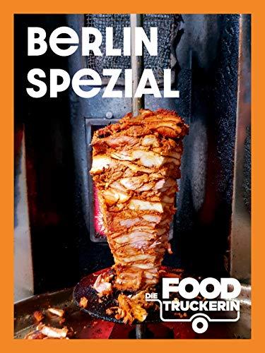 Die Foodtruckerin - Berlin Spezial