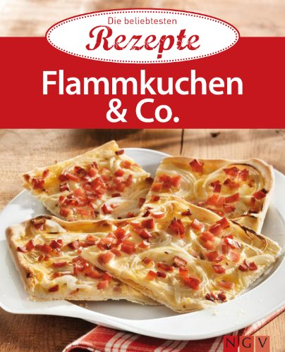 Flammkuchen & Co.: Die beliebtesten Rezept