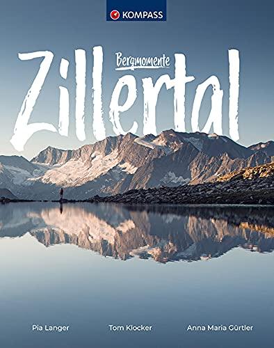 Bergmomente Zillertal (KOMPASS-Bildbände und Ratgeber)