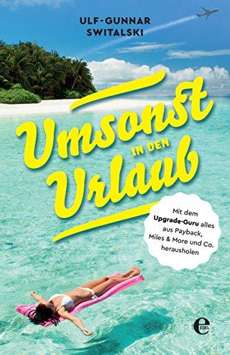 Umsonst in den Urlaub: Mit dem Upgrade-Guru alles aus Payback, Miles and More und Co. herausholen