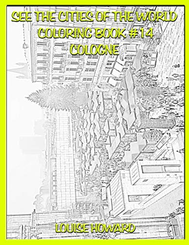 See the Cities of the World Coloring Book #14 Cologne (Travel the World, Cities of the World, Band 14)
