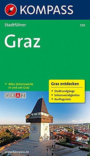 Graz: Stadtführer mit Sehenswertem, Stadtrundgängen und Infos (KOMPASS-Stadtführer, Band 530)