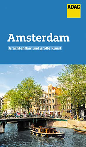ADAC Reiseführer Amsterdam: Der Kompakte mit den ADAC Top Tipps und cleveren Klappenkart