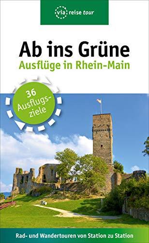Ab ins Grüne – Ausflüge in Rhein-Main: Rad- und Wandertouren von Station zu Statio