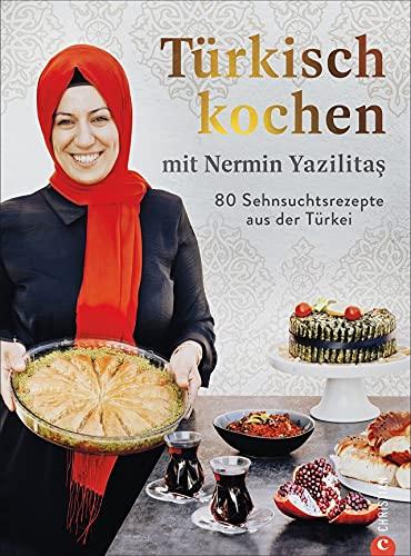 Kochbuch: Içmek. 80 Rezepte aus der Türkei. Türkisch kochen mit Nermin Yazilitas. Türkische Köstlichkeiten von Köfte, Börek und Döner-Kebab bis Lahmacun, Bulgursalat und Baklava