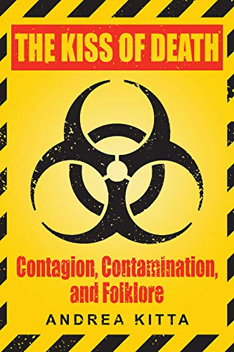 KISS OF DEATH THE: Contagion, Contamination, and Folklo