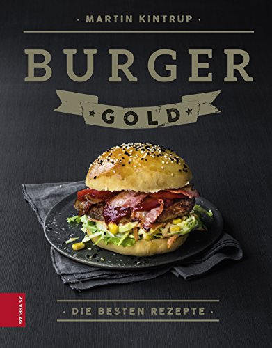 Burger Gold: Die besten Rezept