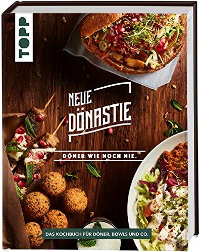 Neue Dönastie - Döner wie noch nie: Das Kochbuch für Döner, Bowls, Salate und Co. Mit Fleisch und zahlreichen vegetarischen und veganen Alternativ