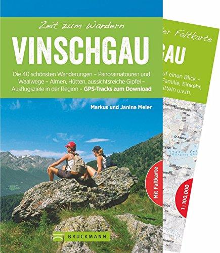 Bruckmann Wanderführer: Zeit zum Wandern Vinschgau. 40 Wanderungen, Bergtouren und Ausflugsziele im Vinschgau. Mit Wanderkarte zum Herausnehmen.: Die ... in der Region - Mit GPS-Tracks zum Download