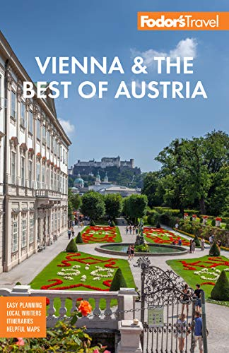 Fodor's Vienna & the Best of Austria: with Salzburg & Skiing in the Alps (Full-color Travel Guide)