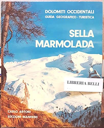 Sella. Marmolada. Dolomiti Occidentali. Guida geografico - turistica.