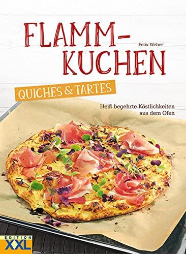 Flammkuchen, Quiches & Tartes: Heiß begehrte Köstlichkeiten aus dem Of
