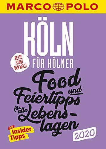 MARCO POLO Beste Stadt der Welt - Köln 2020 (MARCO POLO Cityguides): Food- und Feiertipps für alle Lebensla