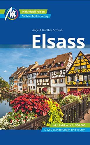 Elsass Reiseführer Michael Müller Verlag: Individuell reisen mit vielen praktischen Tipps (MM-Reisen)