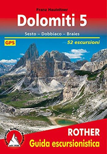Dolomiti 5 (Guida escursionistica): Sesto – Dobbiaco – Braies. 52 escursioni. Con dati GPS (Rother Guida Escursionistica: Rother Wanderführer in italienischer Sprache)